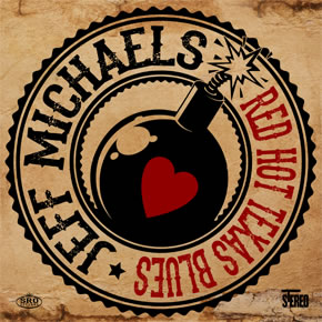 Jeff Michaels - Red Hot Texas Blues